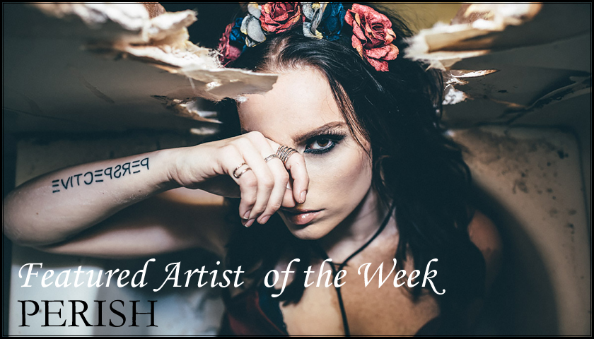 FEATURED ARTIST - PERISH