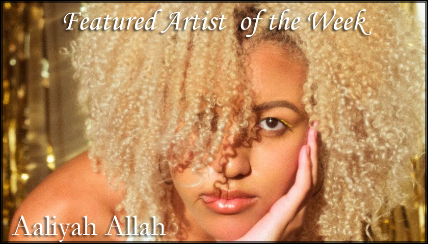FEATURED ARTIST - Aaliyah Allah
