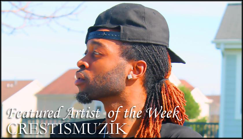 FEATURED ARTIST - CRESTISMUZIK