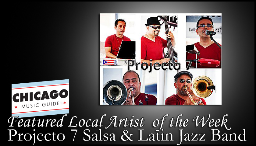 FEATURED LOCAL ARTIST – Projecto 7 Salsa & Latin Jazz Band