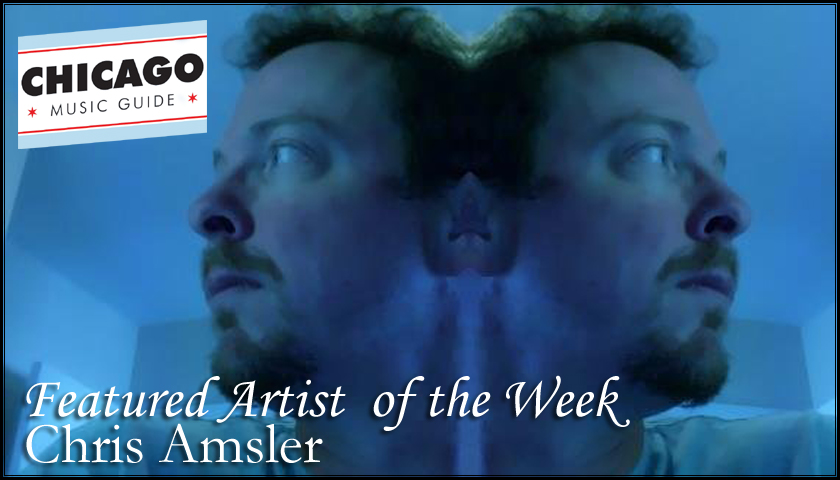 FEATURED ARTIST - Chris Amsler