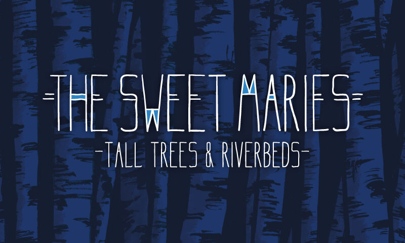 """Fascinating Folk Ready for Films: """"Sweet William"""" is Entry into Tall Trees and Riverbeds EP by The Sweet Maries 1"""